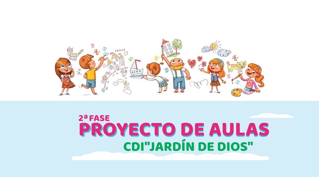 """CIERRE 2ª FASE PROYECTO DE AULAS CDI """"JARDIN DE DIOS"""""""